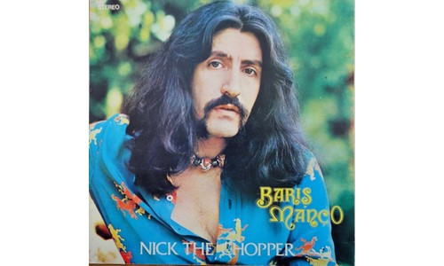 NICK THE CHOPPER / BARIŞ MANÇO-KURTALAN EKSPRES (1977)